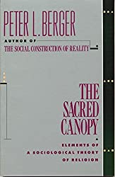 Sacred Canopy: Elements of a Sociological Theory of Religion by Peter L. Berger (1990-09-01)
