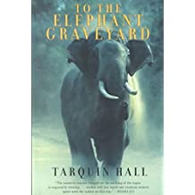 [(To the Elephant Graveyard)] [By (author) Tarquin Hall] published on (September, 2001)
