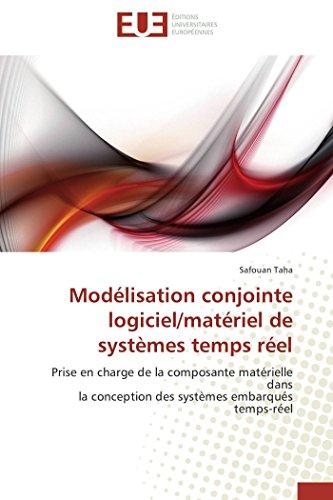 Modélisation conjointe logiciel/matériel de systèmes temps réel par Safouan TAHA