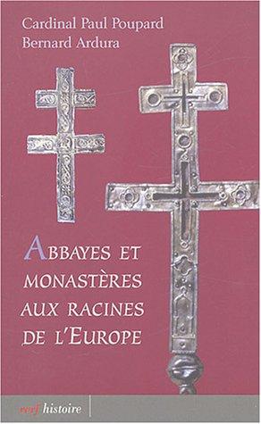 Abbayes et monastres aux racines de l'Europe