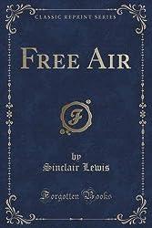 Free Air (Classic Reprint) by Sinclair Lewis (2015-09-27)