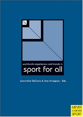 Worldwide Experiences and trends in sport for all / [ed.] Lamartine P. DaCosta, Ana Miragaya | Costa, Lamartine Pereira da
