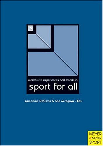 Worldwide Experiences and trends in sport for all / [ed.] Lamartine P. DaCosta, Ana Miragaya | Costa, Lamartine Pereira da