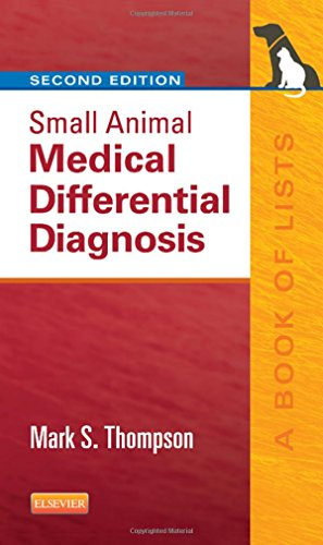 Small Animal Medical Differential Diagnosis: A Book of Lists, 2e por Mark Thompson DVM  DABVP(Canine and Feline)