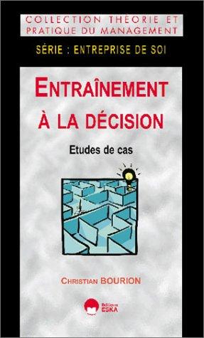 Entraînement à la décision : Etudes de cas par Christian Bourion