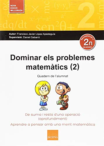 Dominar els problemes matemàtics (2): De suma i resta d'una operació (aprofundiment) por Francisco Javier López Apesteguía