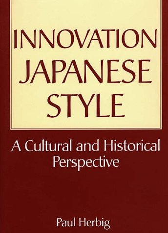 Innovation Japanese Style: A Cultural and Historical Perspective