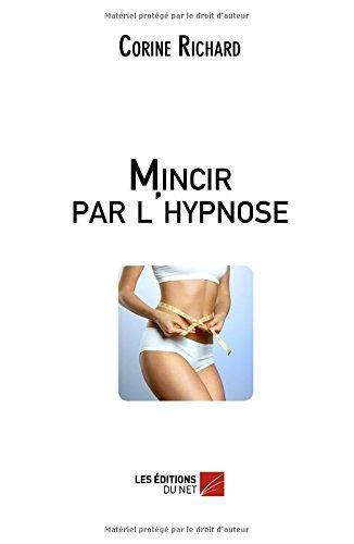Mincir par l'hypnose par Corine Richard