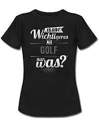 Es Gibt Wichtigeres Als Golf RAHMENLOS Schwarz Weiss Sport Motive Geschenk Frauen T-Shirt von Spreadshirt®