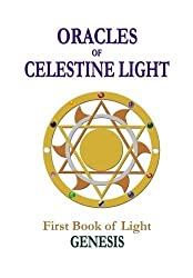 Oracles of Celestine Light: Genesis: First Book of Light (Volume 1) by Embrosewyn Tazkuvel (2014-02-04)
