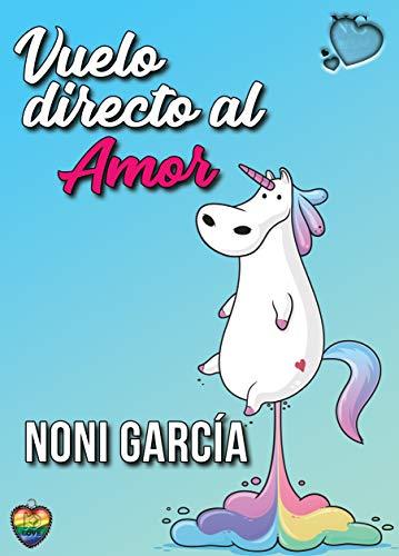 Vuelo directo al amor (Unicornios nº 1) (Spanish Edition)