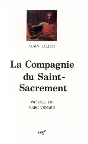 La Compagnie du Saint-Sacrement : 1629-1667, spiritualité et société