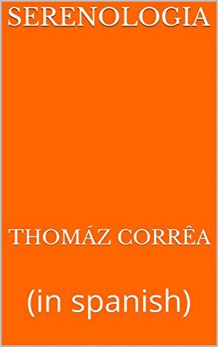 Serenologia: (in spanish) por Thomáz Corrêa