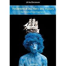 Heldenreise ins Herz des Autors: Das Handwerk der Inspiration by Ulrike Dietmann (2012-11-21)