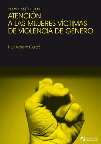 Atención a las mujeres víctimas de violencia de género (UdG Publicacions) por Pilar Albertín Carbó