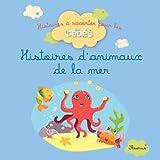 Histoires d'animaux de la mer (Histoires à raconter pour les bébés) (French Edition)
