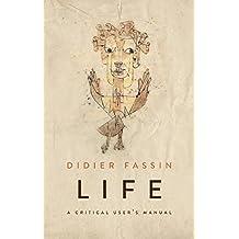 Life: A Critical User's Manual