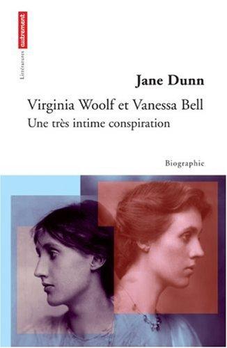 Virginia Woolf et Vanessa Bell : Une très intime conspiration par Jane Dunn