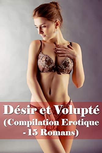 Couverture du livre Désir et Volupté (Compilation Erotique - 15 Romans)