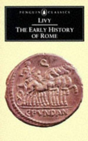The Early History of Rome: Books I-V of the History of Rome from Its  Foundation: Early History of Rome Bks. 1-5 (Classics)