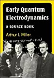 Early Quantum Electrodynamics: A Sourcebook