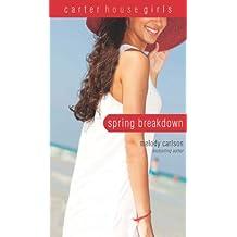 Spring Breakdown (Carter House Girls)