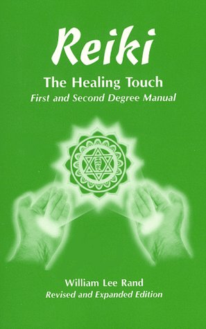 Reiki the Healing Touch: First and Second Degree Manual