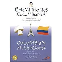 """Champinones Columbianos / Colombian Mushrooms: Fabulas Zeri """"Para nunca dejar de sonar"""" / Zeri Fables """"To never stop dreaming"""""""