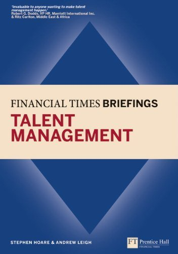 Talent Management: Financial Times Briefing (Financial Times Series) by Stephen Hoare (2011-04-14)
