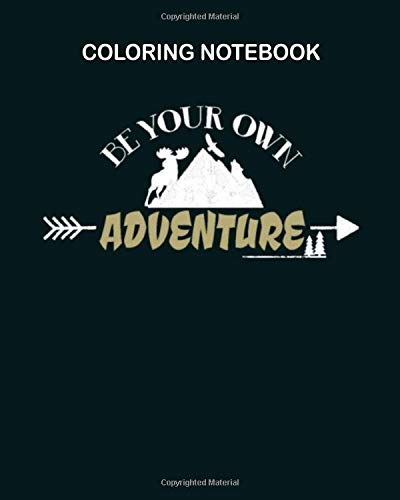 Coloring Book: be your own adventure camping and hiking white 82 pages - 8 x 10 inches
