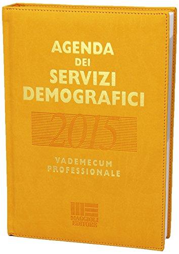 Agenda dei servizi demografici 2015. Con CD-ROM (Agende professionali Maggioli)