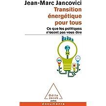 Transition énergétique pour tous : Ce que les politiques n'osent pas vous dire (Livre originellement publié sous le titre : Changer le monde. Tout un programme !)