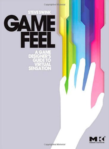 Game Feel. CRC Press. 2008.
