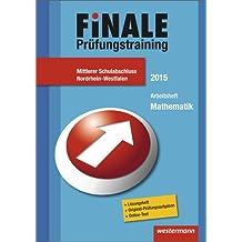 Finale - Prüfungstraining Mittlerer Schulabschluss Nordrhein-Westfalen: Arbeitsheft Mathematik 2015 mit Lösungsheft