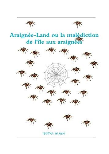 Lire un Araignée-Land ou la malédiction de l'île aux araignées pdf, epub ebook