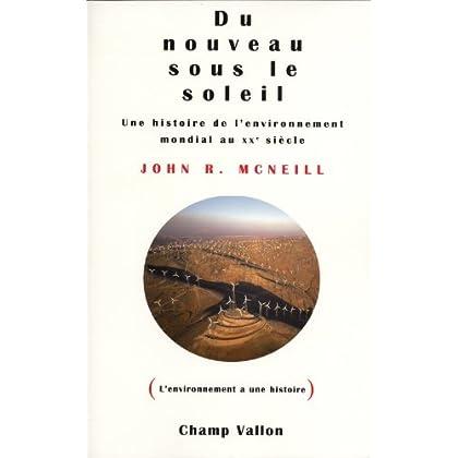 Du nouveau sous le soleil: une histoire de l'environnement mondial au XXe siècle
