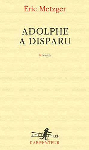 Adolphe a disparu par Éric Metzger