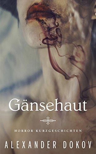 Buchseite und Rezensionen zu 'Gänsehaut: Horror Kurzgeschichten - Für Fans von King und Lukianenko' von Alexander Dokov