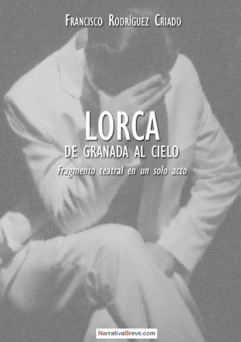 Lorca: de Granada al cielo
