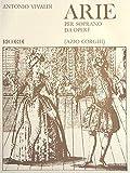 ARIE PER SOPRANO DA OPERE - arrangiert für Gesang - Hohe Stimme (High Voice) - Klavier [Noten / Sheetmusic] Komponist: VIVALDI ANTONIO