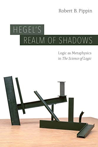 "Hegel's Realm of Shadows: Logic as Metaphysics in ""The Science of Logic"" (English Edition)"