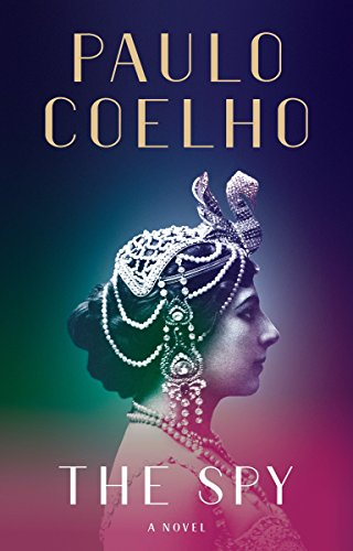 Download the spy by paulo coelho pdf vcbxhwy273r26tgwyu7wty span class news dt 23 8 2017 span nbsp 0183 32 when la espia written by paulo coelho download the pdf from reading sanctuaryabout the spy in his new novel fandeluxe Image collections
