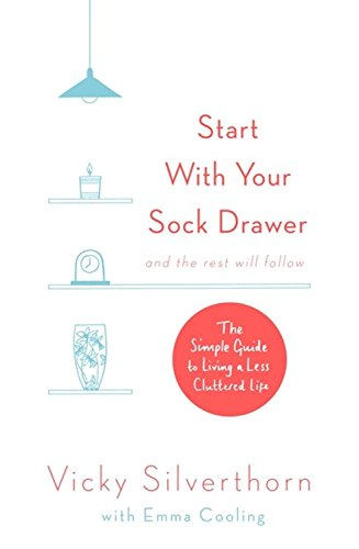 start-with-your-sock-drawer-the-simple-guide-to-living-a-less-cluttered-life