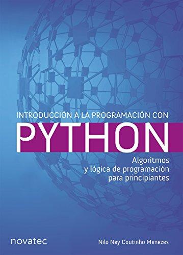 Introducción a la programación con Python: Algoritmos y lógica de programación para principiantes por Nilo Ney Coutinho Menezes