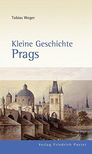 Kleine Geschichte Prags (Europäische Metropolen)