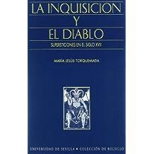 La Inquisición y el Diablo.: Supersticiones en el siglo XVIII (Colección de bolsillo)