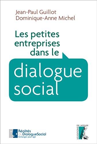 Les petites entreprises dans le dialogue social (SOCIAL ECO H C) par Dominique-Anne Michel