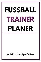 Fussball Trainer Planer: Ein tolles Notizbuch im DIN A5 Format auf über 120 Seiten für das tägliche Training deiner Mannschaft