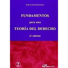 Fundamentos Para Una Teoría Del Derecho