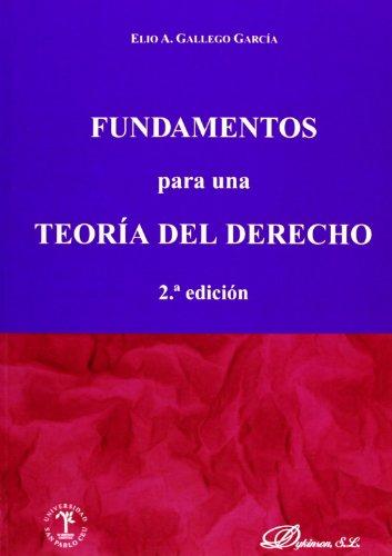 Fundamentos Para Una Teoría Del Derecho por Elio A.Gallego García